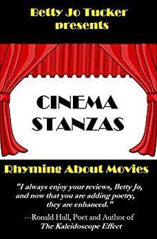 Cinema Stanzas: Rhyming About Movies by [Tucker, Betty Jo]