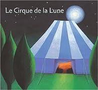 Le Cirque de la Lune par Thierry Faucher