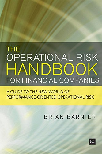 The Operational Risk Handbook for Financial Companies: A guide to the new world of performance-oriented operational risk