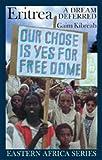 Eritrea: A Dream Deferred (Eastern Africa Series)
