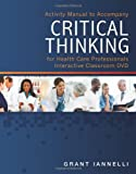 Critical Thinking Learning Lab Activity Manual, Cengage Learning Delmar, 1285167856