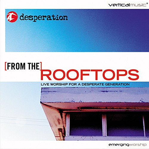 Desperation Band - From The Rooftops (2004)