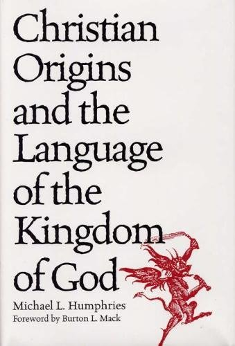 Christian Origins and the Language of the Kingdom of God