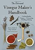 The Artisanal Vinegar Maker's Handbook