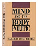 Mind and the Body Politic, Elisabeth Young-Bruehl, 0415901170