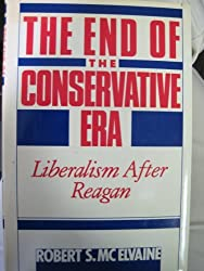 The End of the Conservative Era: Liberalism After Reagan