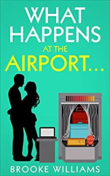 What Happens at the Airport by [Williams, Brooke]