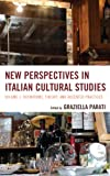New Perspectives in Italian Cultural Studies : Definition, Theory, and Accented Practices, , 1611475325