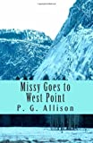 Missy Goes to West Point, P. G. Allison, 1495245586