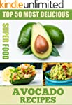 Top 50 Most Delicious Avocado Recipes...