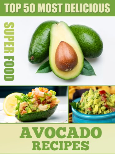 Most Delicious Avocado Recipes Superfood ebook product image