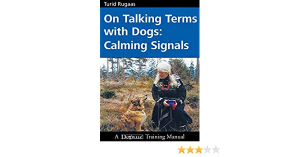 On Talking Terms With Dogs: Calming Signals (English Edition ...