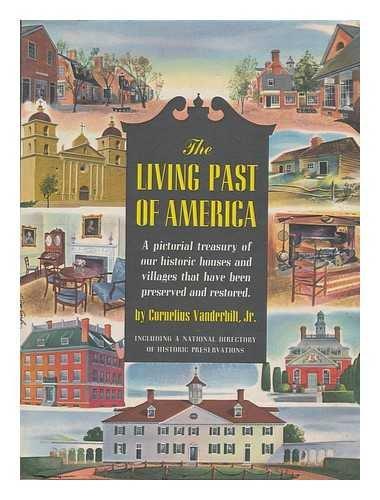 The Living Past Of America by Cornelius Vanderbilt