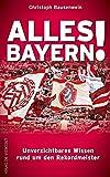 Alles Bayern! Unverzichtbares Wissen rund um den Rekordmeister