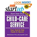 Start Your Own Child-Care Service: Your Step-By-Step Guide to Success (StartUp Series)