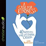 A Case for Kindness: 40 Ways to Love and Inspire Others | Lisa Barrickman