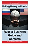 Making Money in Russia: Russia Business Guide and Contacts, Patrick Nee, 1477699082