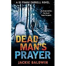 Dead Man's Prayer: A gripping detective thriller with a killer twist (DI Frank Farrell, Book 1)