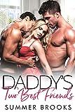 Daddy's Two Best Friends: A Billionaire Ménage Romance