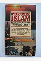 Understanding Islam: An Introduction to the Muslim World by Thomas W. Lippman (1982-03-02) Mass Market Paperback
