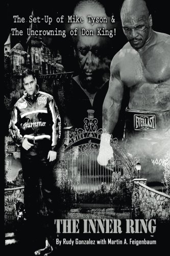 The Inner Ring (Premium Edition): The Set-Up of Mike Tyson and the Uncrowning of Don King