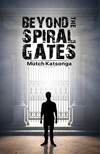 Beyond The Spiral Gates by Mutch Katsonga