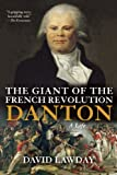 Giant of the French Revolution, David Lawday, 0802145418