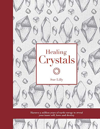 Crystals: Practical Divination Techniques that Harness a Million Years of Earth Energy to Reveal your Lives, Loves, and Destiny