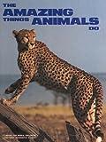 Amazing Things Animals Do, Susan McGrath, 0870447041