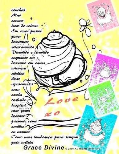 conchas Mar oceano livro de colorir Em cores pastel para descansar relaxamento Divertido e divertido enquanto em descanso em cama crianas adultos ... artista Grace Divine (Portuguese Edition)