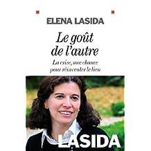 Le Goût de l'autre : La crise, une chance pour réinventer le lien (Documents Societe t. 6148) (French Edition)