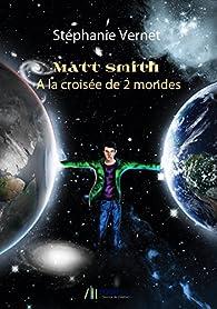 Matt Smith, à la croisée de 2 mondes par Stéphanie Vernet