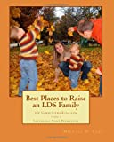 Best Places to Raise an LDS Family, Michael D. Call, 0982809204