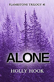Alone (#1 Flamestone Trilogy) by [Holly Hook]