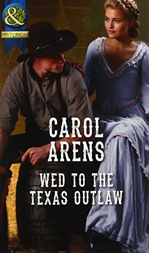 book cover of Wed To The Texas Outlaw
