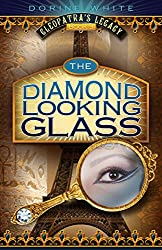 The Diamond Looking Glass (Cleopatra's Legacy Book 3)
