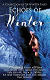img - for Echoes of Winter: A Wintery YA Short Story Collection book / textbook / text book