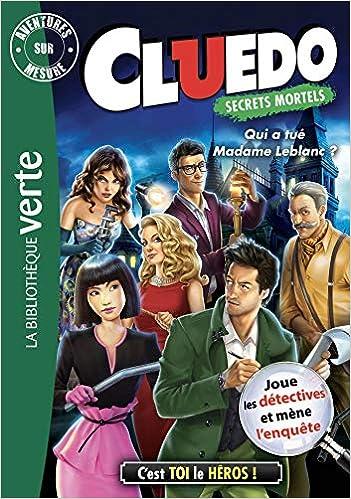 Aventures sur mesure Cluedo 13 - Qui a tué Madame Leblanc ? Bibliothèque Verte Plus: Amazon.es: Hasbro: Libros en idiomas extranjeros