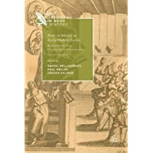 Books in Motion in Early Modern Europe: Beyond Production, Circulation and Consumption