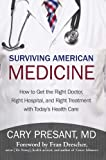Surviving American Medicine, Cary Presant, 147593775X