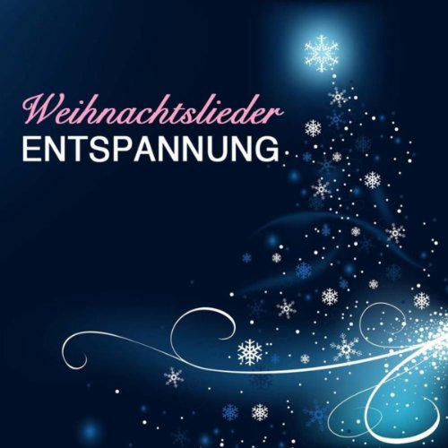 weihnachtslieder entspannung by entspannung schule on. Black Bedroom Furniture Sets. Home Design Ideas