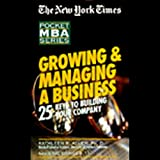 The New York Times Pocket MBA: Growing and Managing a Business (Unabridged)