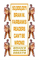50,000,001 BRIAN W. FAIRBANKS READERS CAN'T BE WRONG