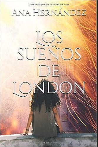 Los sueños de London (Spanish Edition): Ana Hernández ...