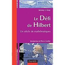 LE DEFI DE HILBERT : UN SIECLE DE MATHEMATIQUES