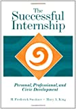 The Successful Internship: Personal, Professional, and Civic Development (Practicum / Internship)
