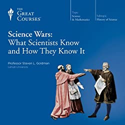 Science Wars: What Scientists Know and How They Know It