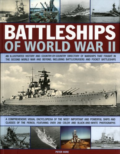 Battleships of World War II: An illustrated history and country-by-country directory of warships, including battlecruisers and pocket battleships, ... New Jersey, Iowa, Bismarck, Yamato, Richelieu