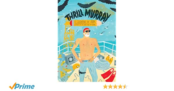 thrill murray bill murray coloring book belly kids 9780957490901 books amazonca - Thrill Murray Coloring Book