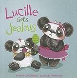 Lucille Gets Jealous, Julie A. Gassman, 140486797X